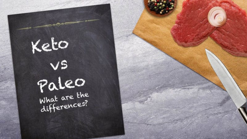 Keto vs Paleo – What are the Differences?