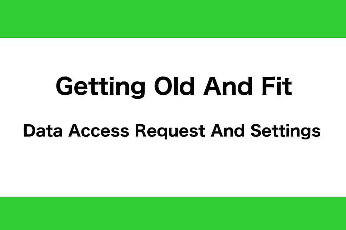 Data Access Request And Settings