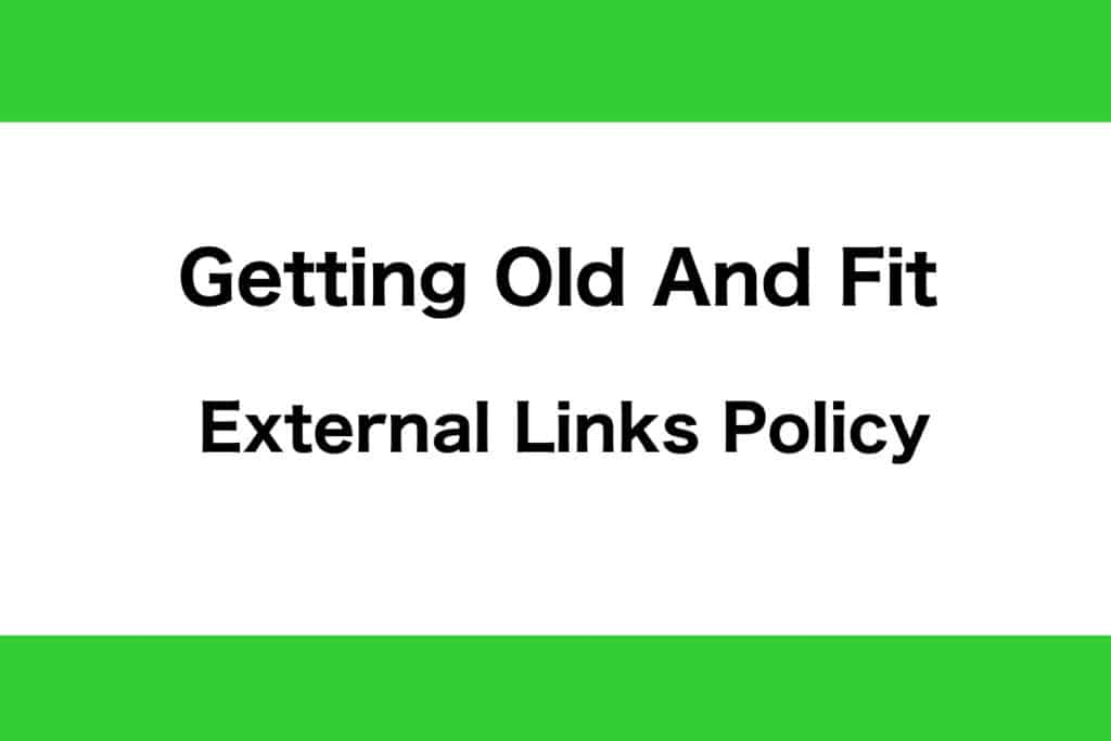 Getting Old And Fit External Links Policy