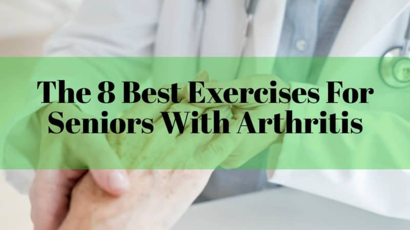 The 8 Best Exercises For Seniors With Arthritis