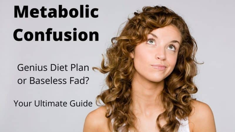 Metabolic Confusion: Genius Diet Plan or Baseless Fad?