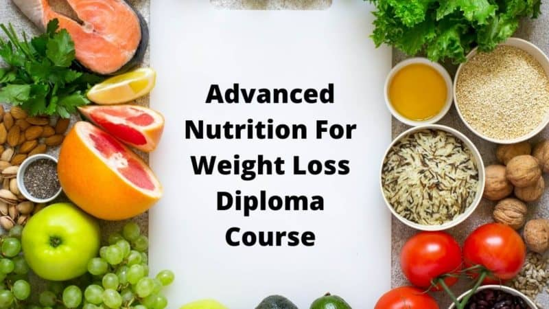 Advanced Nutrition For Weight Loss Diploma