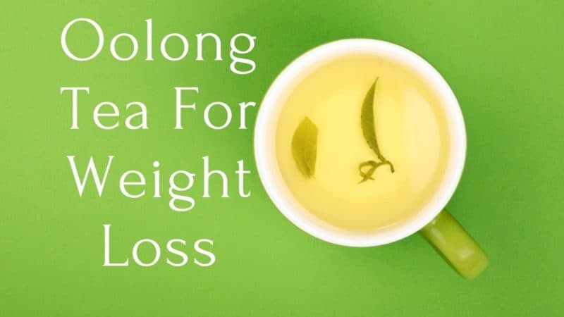 Does Oolong Tea Help With Weight Loss