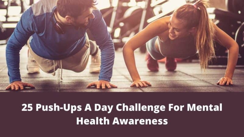 25 Push-Ups A Day Challenge For Mental Health Awareness