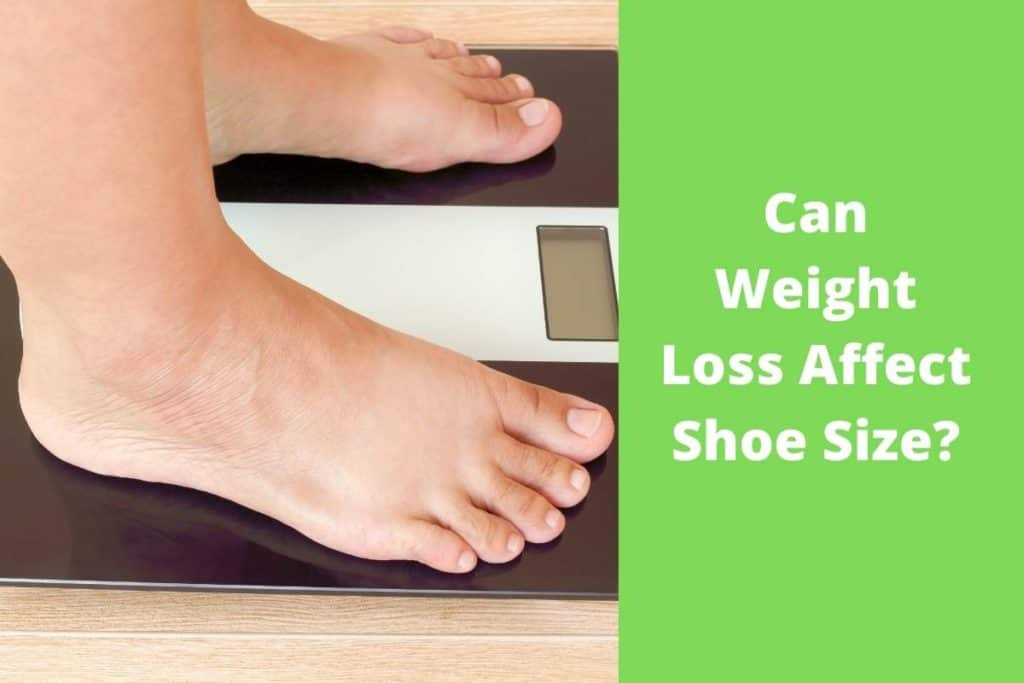 Can Weight Loss Affect Shoe Size?