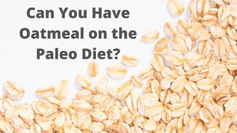 Can I Have Oatmeal on the Paleo Diet?