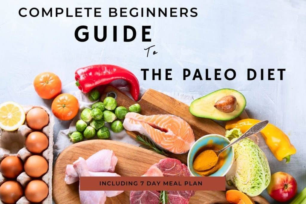 Complete Beginners Guide to The Paleo Diet