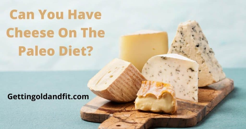 Can You Have Cheese On The Paleo Diet?