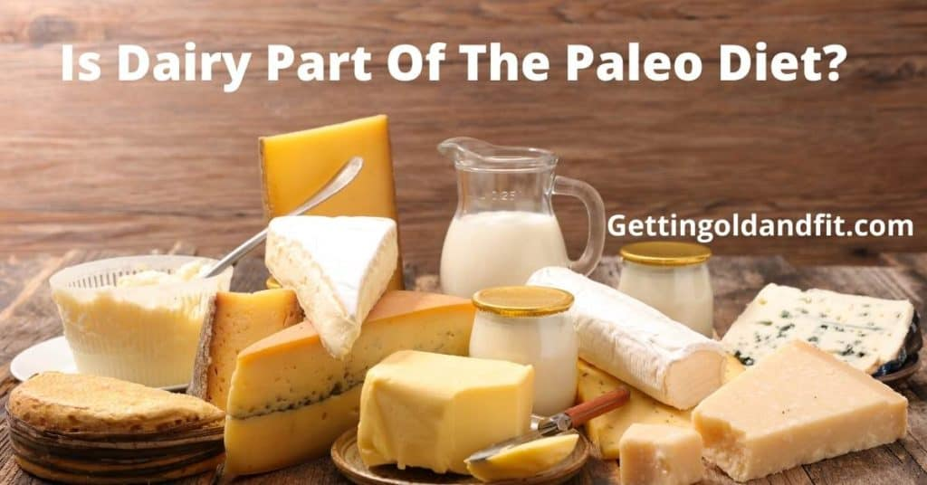 Is Dairy Part Of The Paleo Diet?