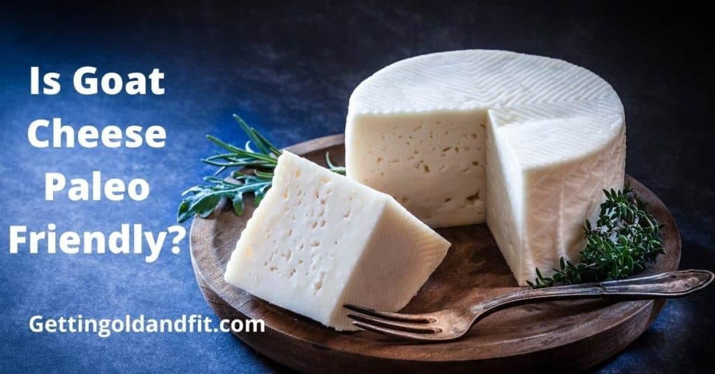 Is Goat Cheese Paleo Friendly?