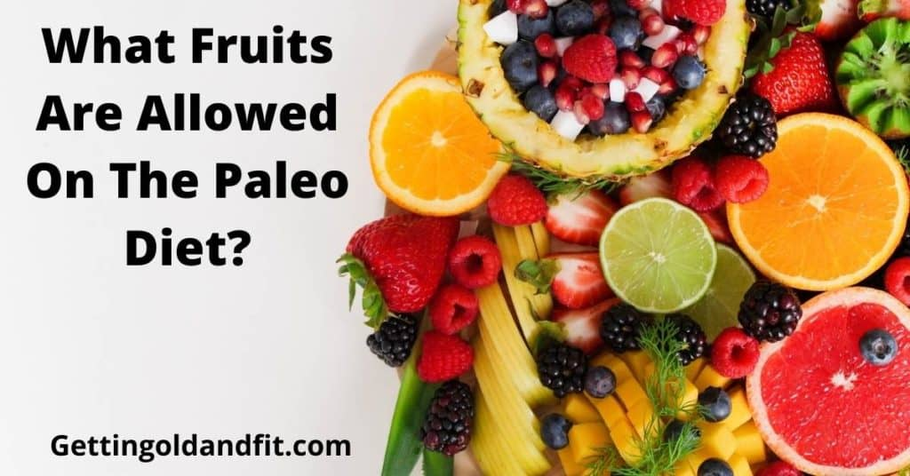 What Fruits Are Allowed On The Paleo Diet?
