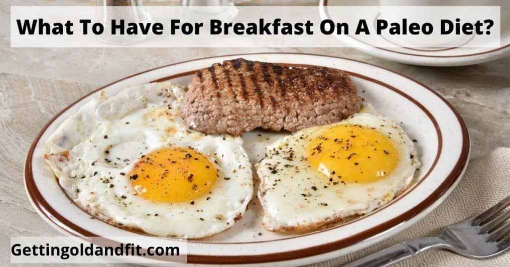 What To Have For Breakfast On A Paleo Diet?